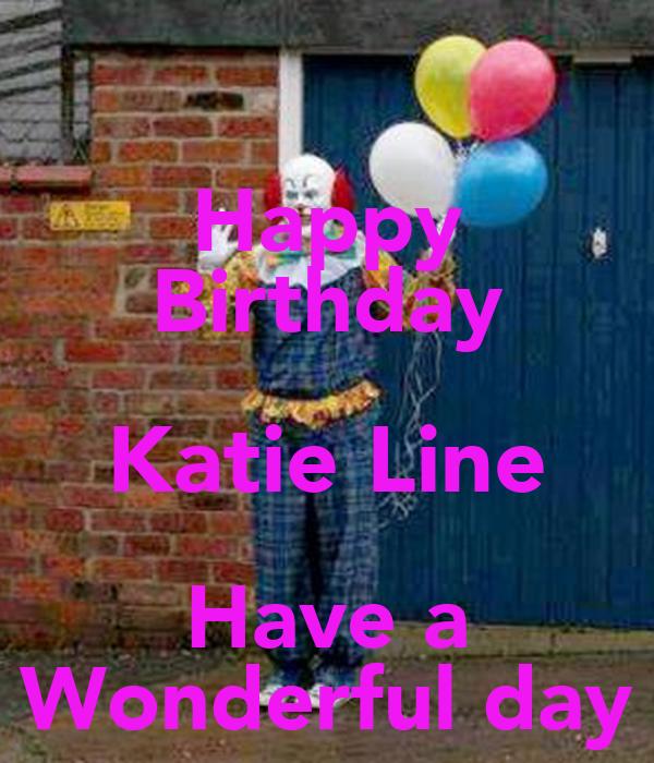 Happy Birthday Katie Line Have A Wonderful Day