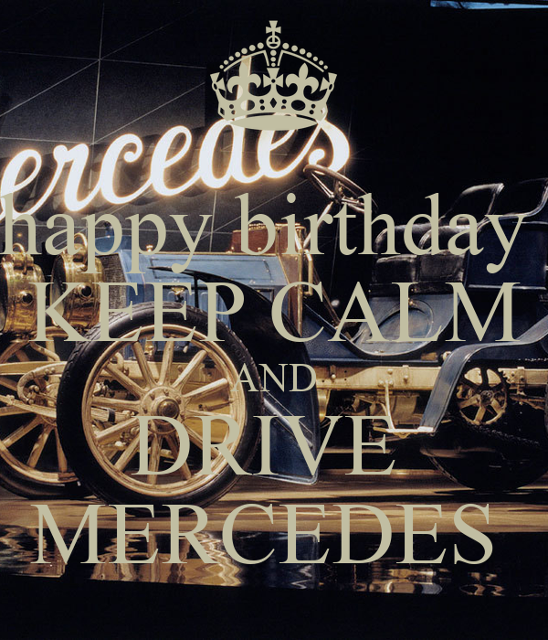 Happy Birthday Keep Calm And Drive Mercedes Poster Alex