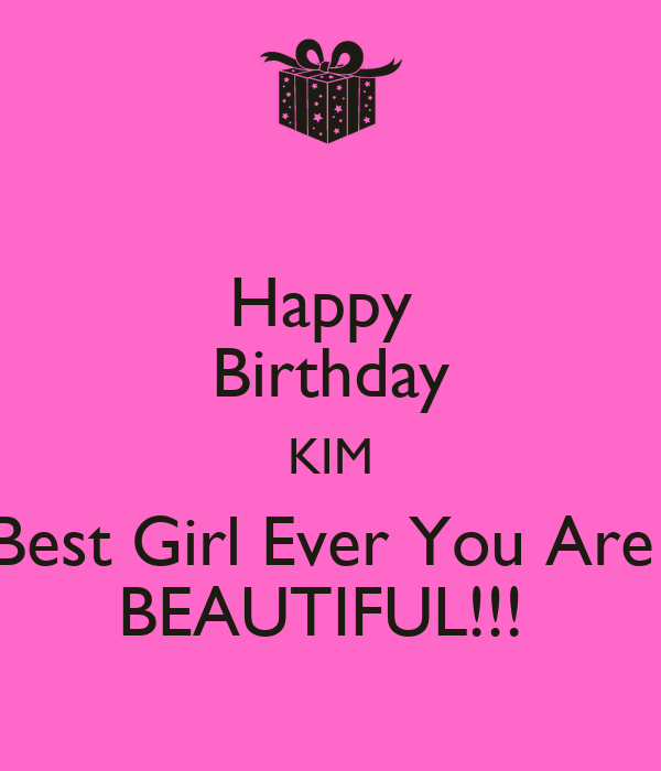 Happy Birthday Kim Best Girl Ever You Are Beautiful Poster