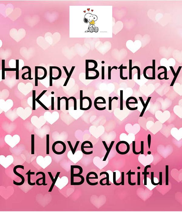Happy Birthday Kimberley I Love You! Stay Beautiful Poster