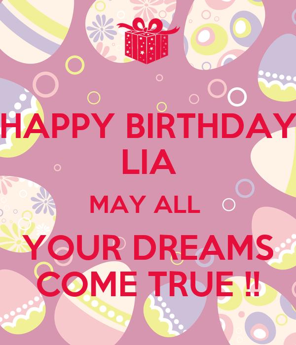 HAPPY BIRTHDAY LIA MAY ALL YOUR DREAMS COME TRUE !! Poster
