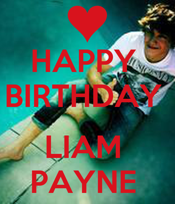 HAPPY BIRTHDAY LIAM PAYNE - KEEP CALM AND CARRY ON Image ...
