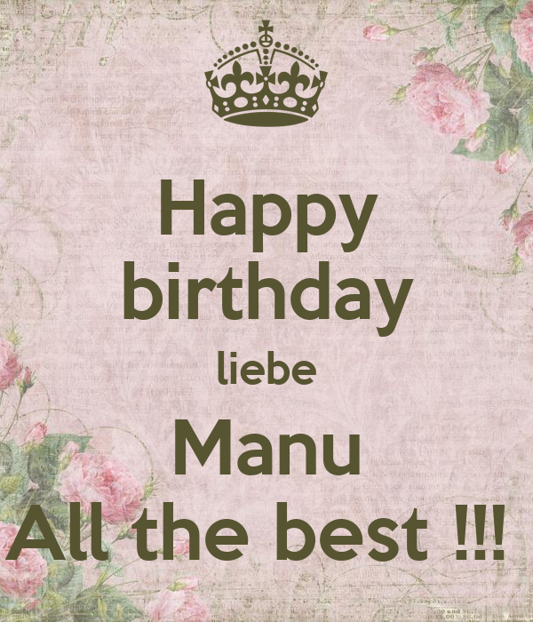 happy birthday liebe manu all the best poster. Black Bedroom Furniture Sets. Home Design Ideas