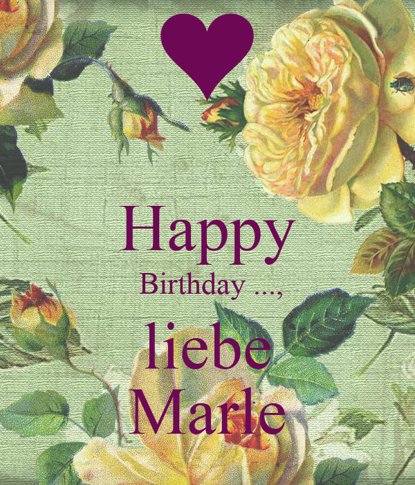happy birthday liebe marle poster anke keep calm. Black Bedroom Furniture Sets. Home Design Ideas