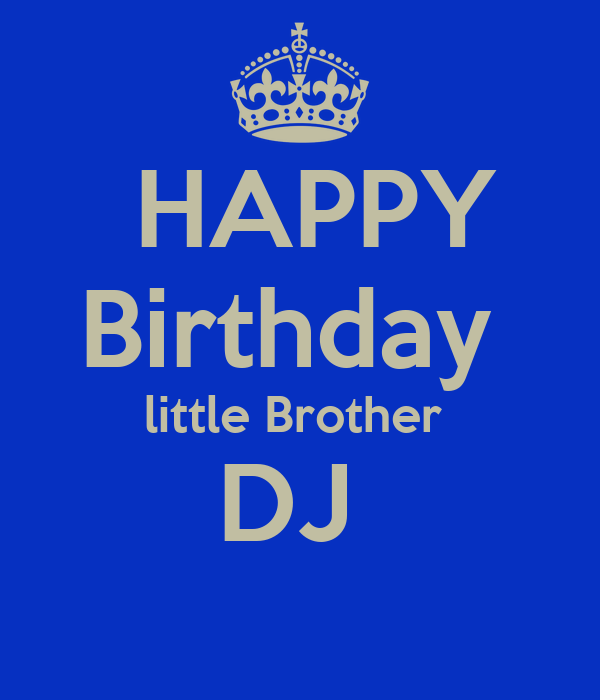 HAPPY Birthday Little Brother DJ Poster
