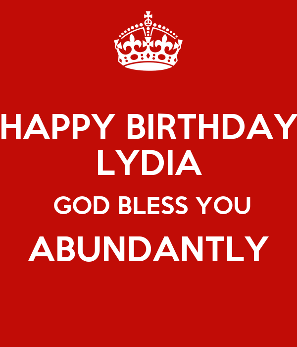 happy birthday lydia HAPPY BIRTHDAY LYDIA GOD BLESS YOU ABUNDANTLY Poster | kli | Keep  happy birthday lydia