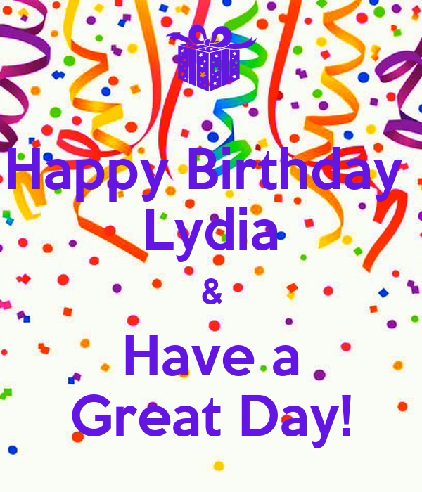 happy birthday lydia Happy Birthday Lydia & Have a Great Day! Poster | xanthiacopeland  happy birthday lydia