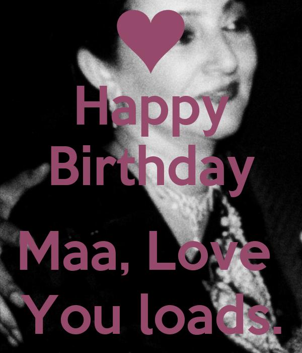 Happy Birthday Maa, Love You Loads. Poster
