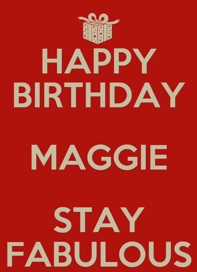 HAPPY BIRTHDAY MAGGIE STAY FABULOUS Poster | lINDA | Keep ...