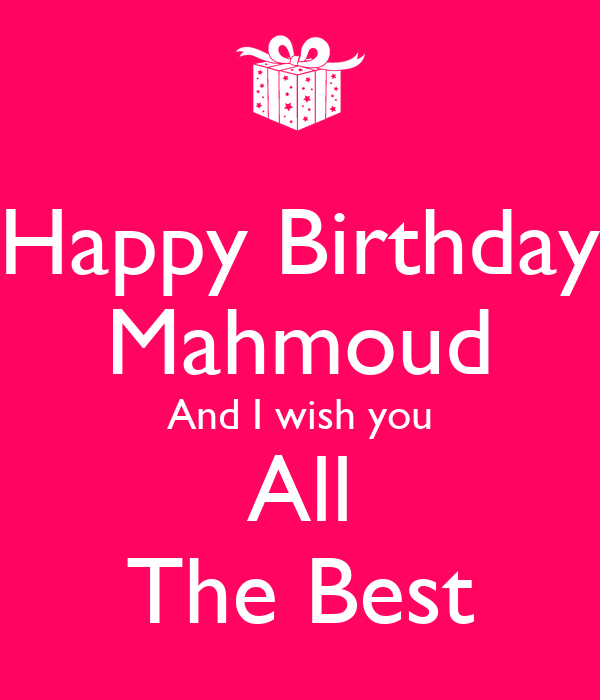 Happy Birthday Mahmoud And I Wish You All The Best Poster Happy Birthday I Wish You All The Best In