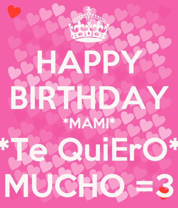 HAPPY BIRTHDAY *MAMI* *Te QuiErO* MUCHO =3 Poster ...