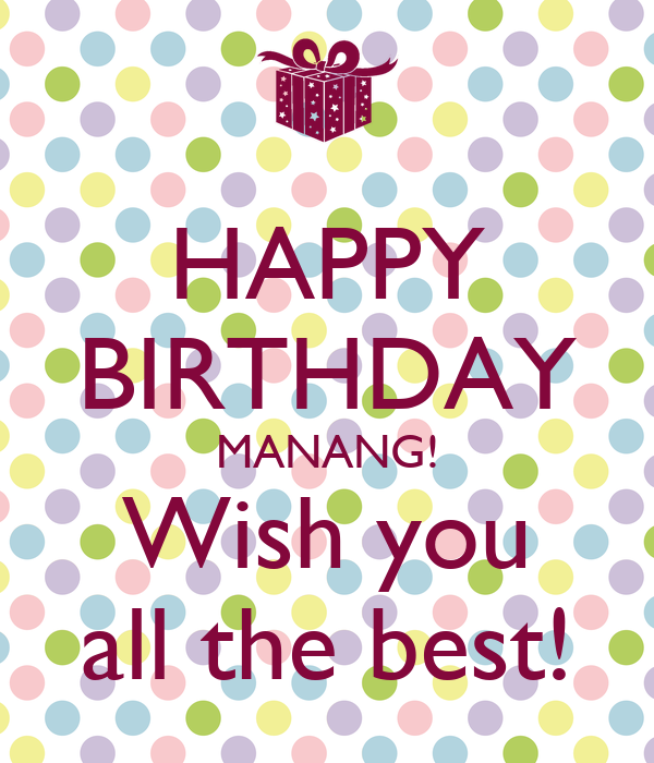 Happy Birthday Manang Wish You All The Best Poster Happy Birthday I Wish You All The Best In