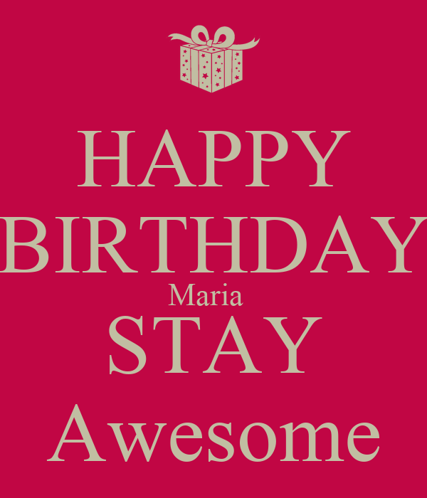 Happy Birthday Maria Stay Awesome Poster Chris Keep