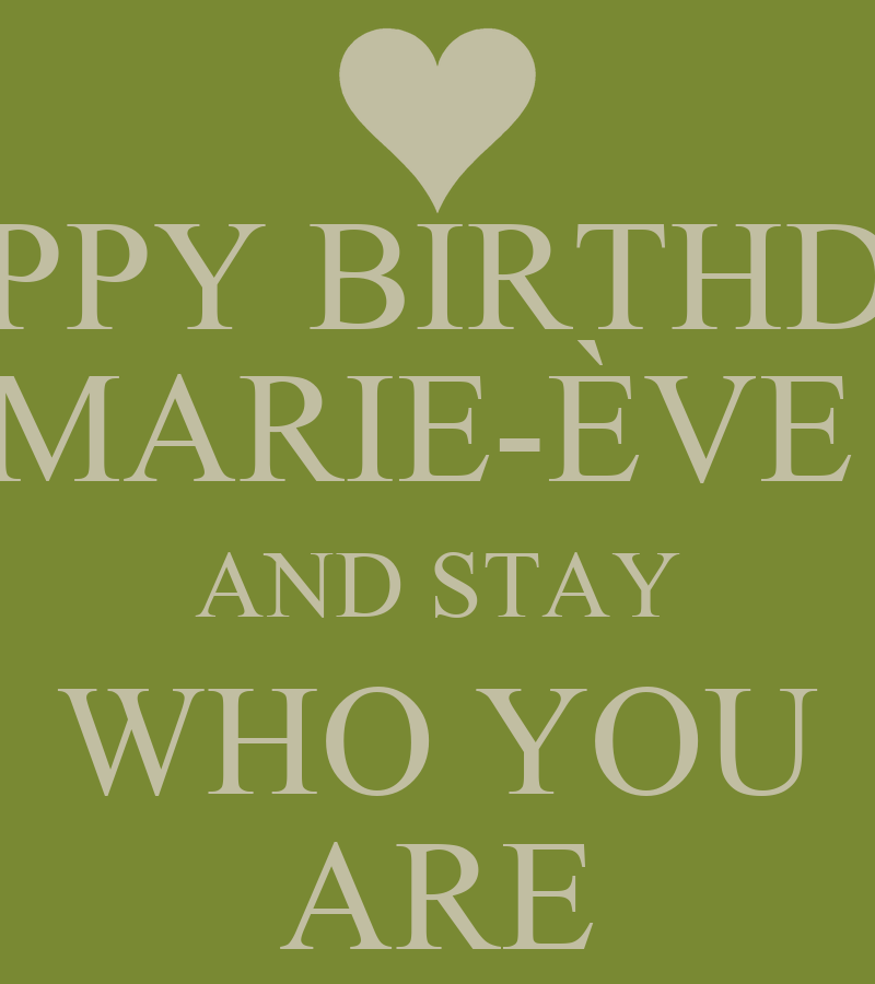HAPPY BIRTHDAY MARIE-ÈVE AND STAY WHO YOU ARE Poster