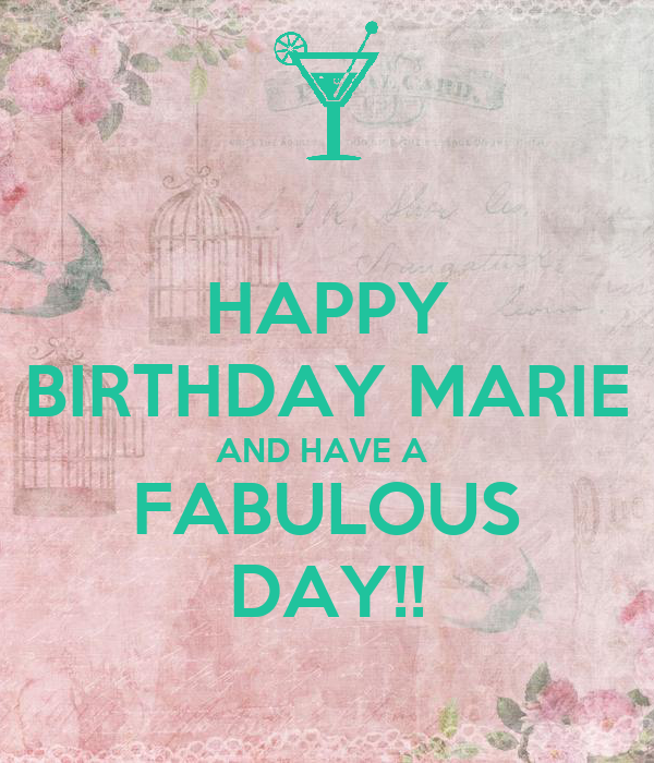 HAPPY BIRTHDAY MARIE AND HAVE A FABULOUS DAY!! Poster