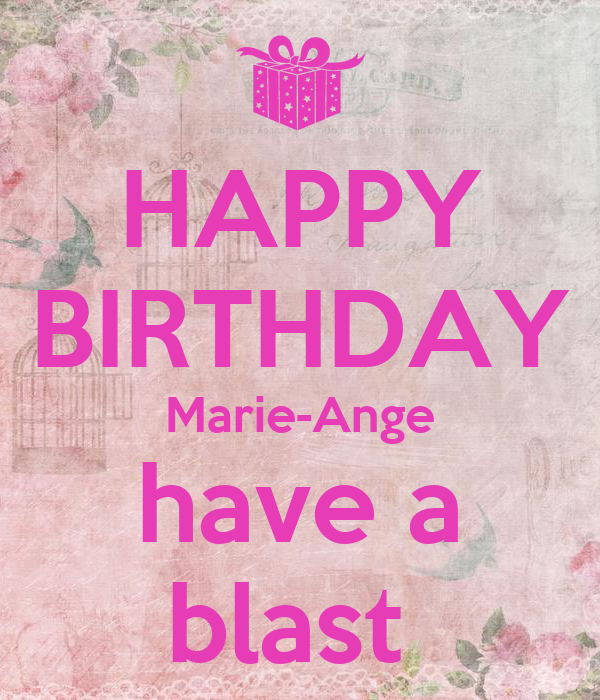 HAPPY BIRTHDAY Marie-Ange Have A Blast Poster