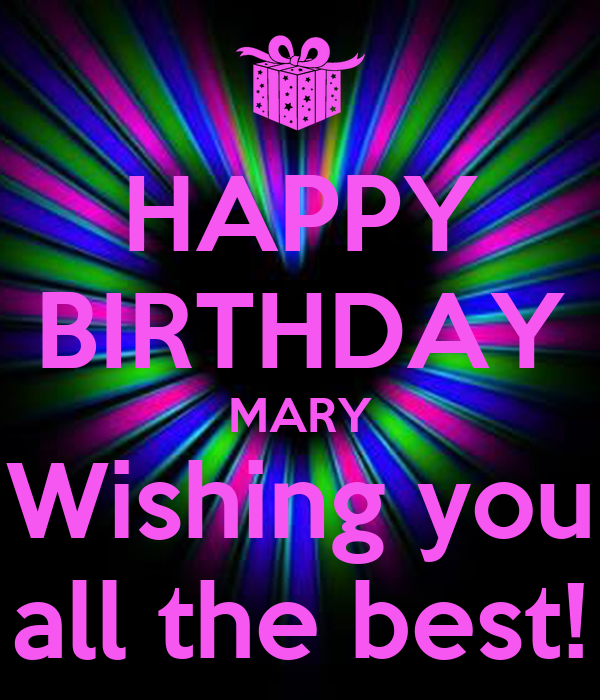 HAPPY BIRTHDAY MARY Wishing You All The Best! Poster