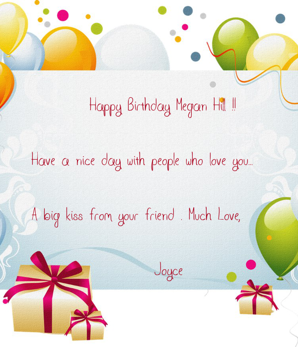 Happy Birthday Megan Hill !! Have A Nice Day With People
