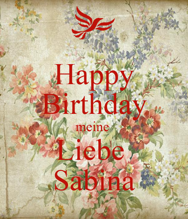 happy birthday meine liebe sabina keep calm and carry on. Black Bedroom Furniture Sets. Home Design Ideas