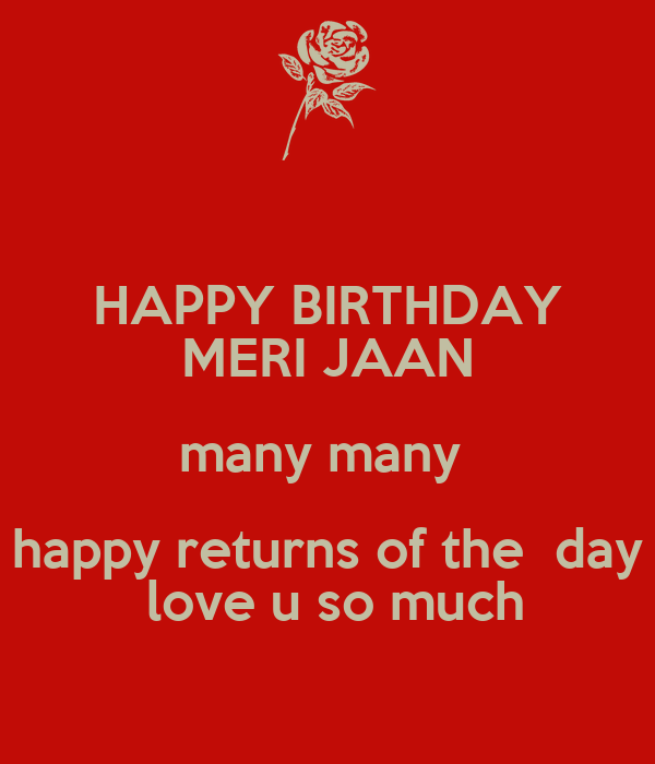 HAPPY BIRTHDAY MERI JAAN many many happy returns of the day