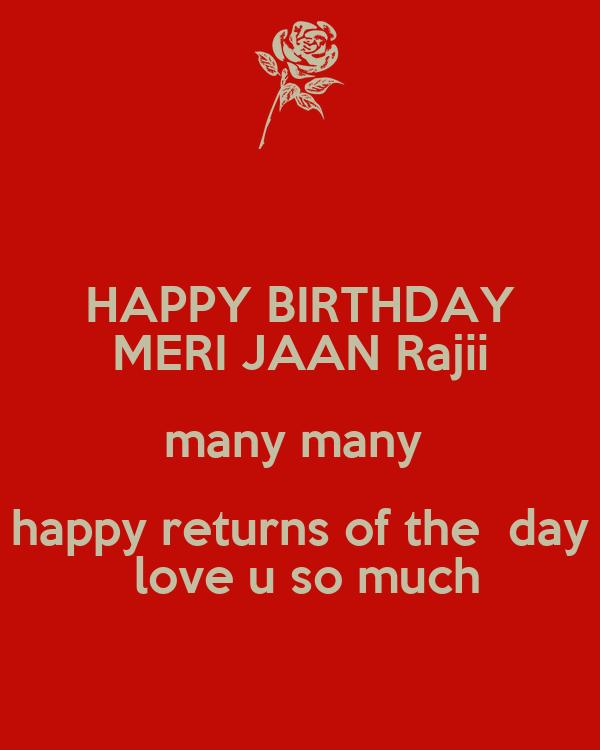 HAPPY BIRTHDAY MERI JAAN Rajii Many Many Happy Returns Of