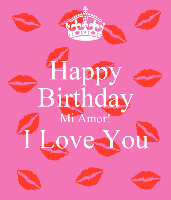 happy-birthday-mi-amor-i-love-you-.png