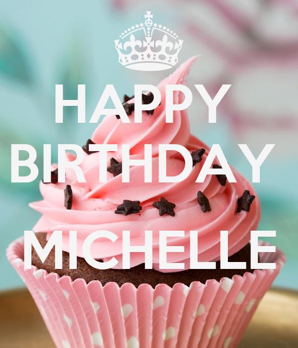Happy Birthday Michelle Cake Pics
