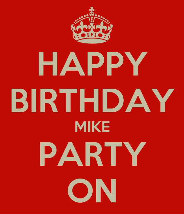 HAPPY BIRTHDAY MIKE PARTY ON Poster