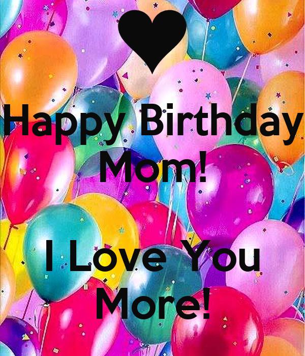 happy birthday mom i love you more poster kristi keep calm o matic