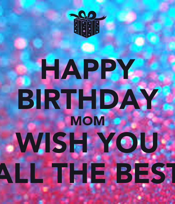 Happy Birthday Mom Wish You All The Best Poster Ayu Lbt Happy Birthday I Wish You