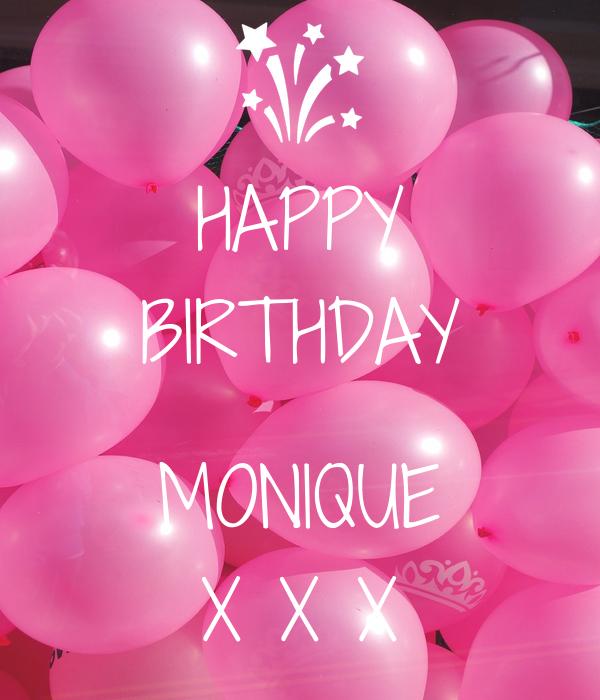 happy birthday monique HAPPY BIRTHDAY MONIQUE X X X Poster | Karlien | Keep Calm o Matic happy birthday monique
