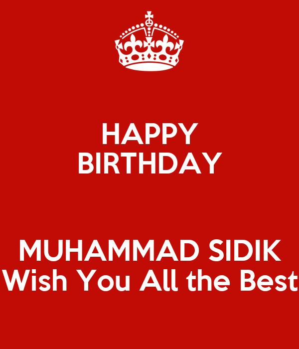 HAPPY BIRTHDAY MUHAMMAD SIDIK Wish You All The Best Poster