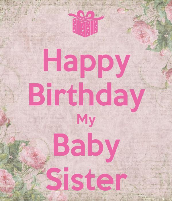 happy birthday my baby sister