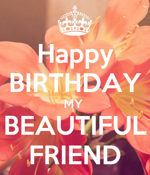 Happy Birthday Gorgeous Friend ~ Pics for gt happy birthday gorgeous friend