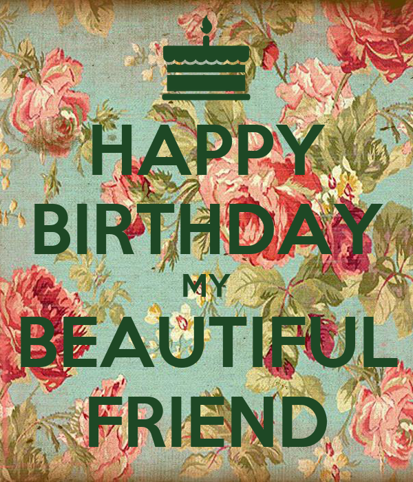 HAPPY BIRTHDAY MY BEAUTIFUL FRIEND Poster