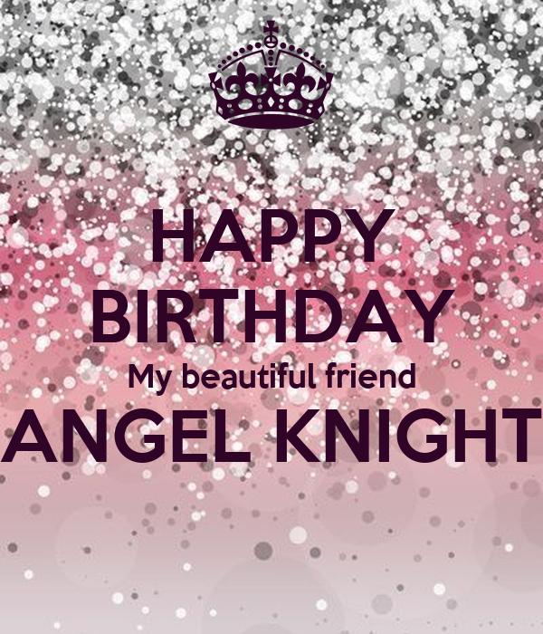 HAPPY BIRTHDAY My Beautiful Friend ANGEL KNIGHT Poster