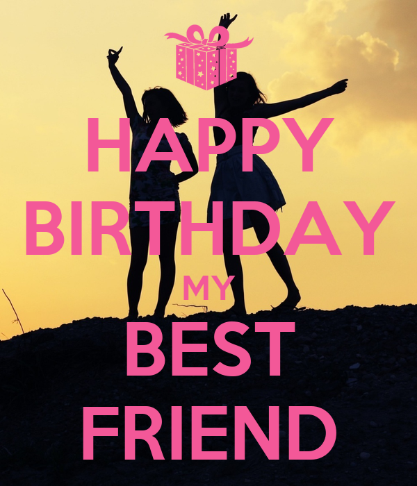 HAPPY BIRTHDAY MY BEST FRIEND Poster