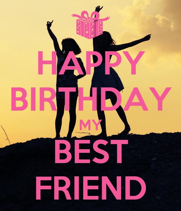 HAPPY BIRTHDAY MY BEST FRIEND Poster
