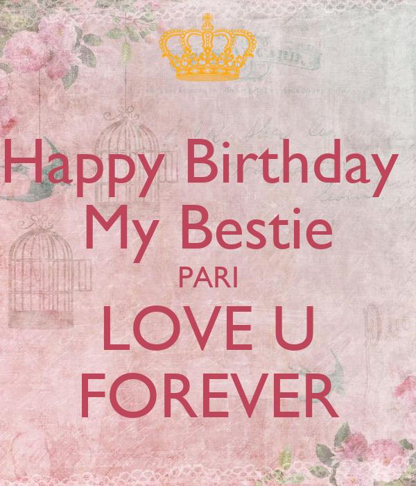 Happy Birthday My Bestie PARI LOVE U FOREVER Poster