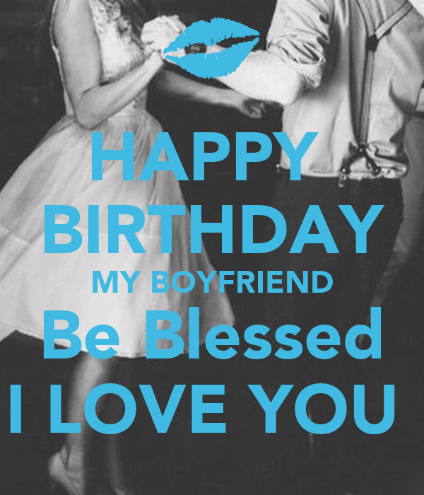 HAPPY BIRTHDAY MY BOYFRIEND Be Blessed I LOVE YOU Poster