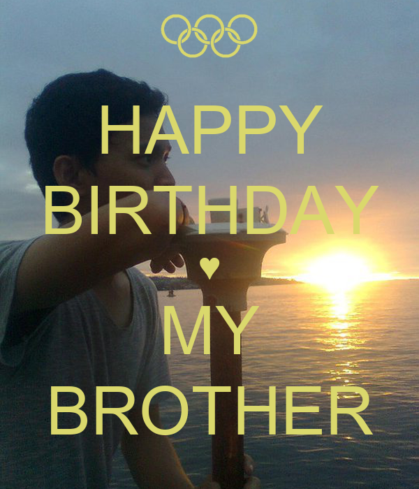 HAPPY BIRTHDAY ♥ MY BROTHER Poster