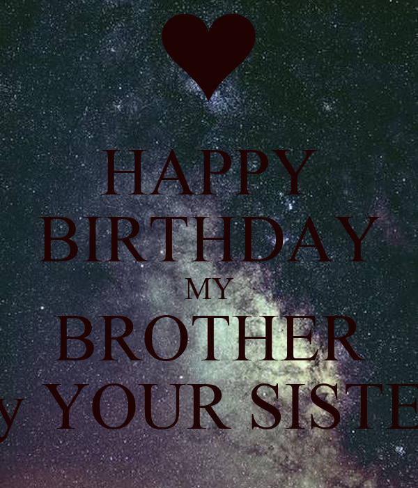 HAPPY BIRTHDAY MY BROTHER By YOUR SISTER Poster