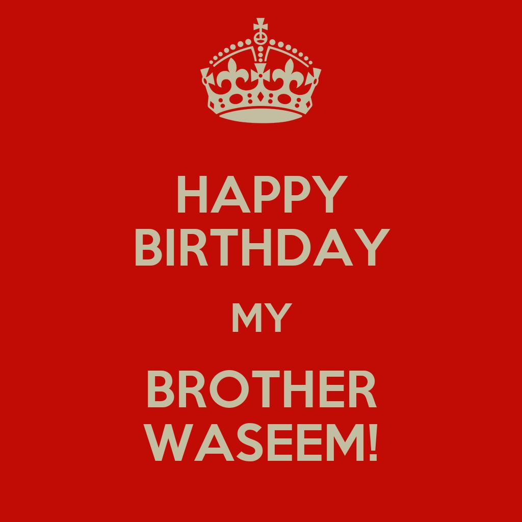 happy birthday my brother waseem poster bb shan keep