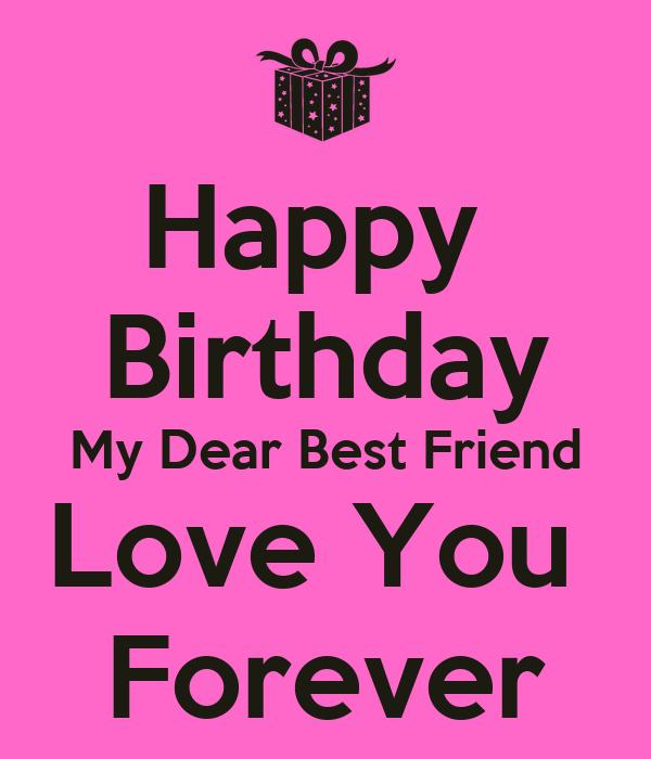 happy birthday my dear best friend love you forever keep