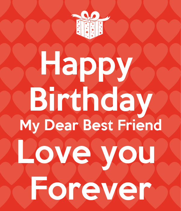 Happy Birthday My Dear Best Friend Love You Forever Poster