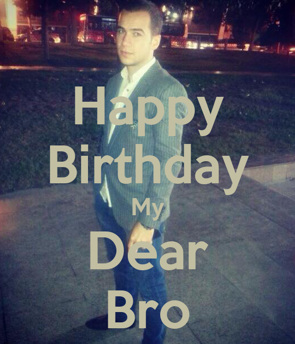 Happy Birthday My Dear Bro Poster