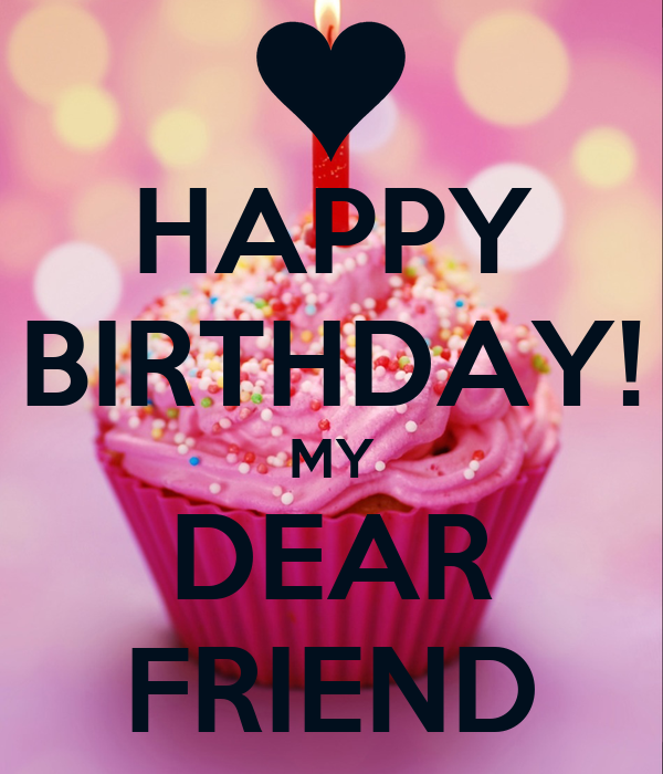 HAPPY BIRTHDAY! MY DEAR FRIEND Poster