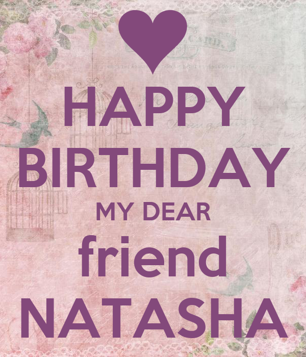 HAPPY BIRTHDAY MY DEAR Friend NATASHA Poster
