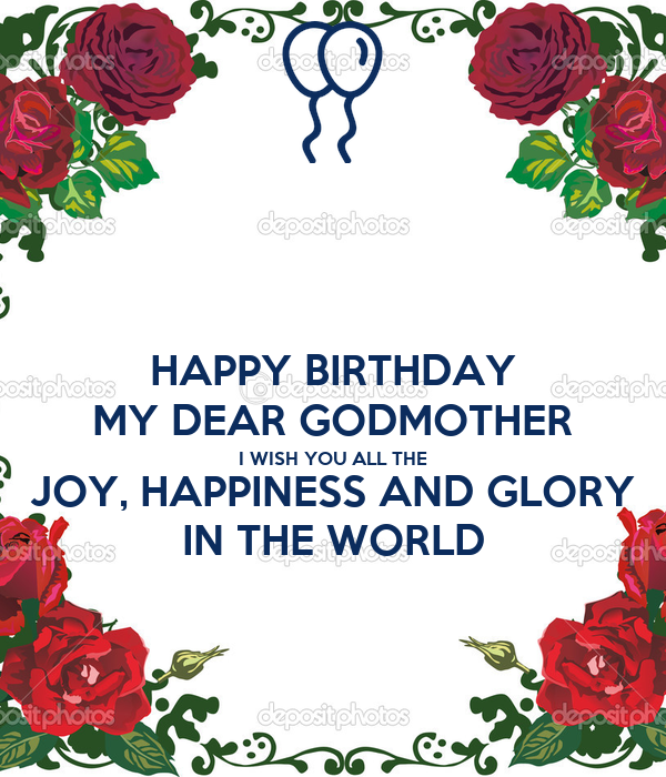 happy birthday my dear godmother i wish you all the joy happiness and glory in
