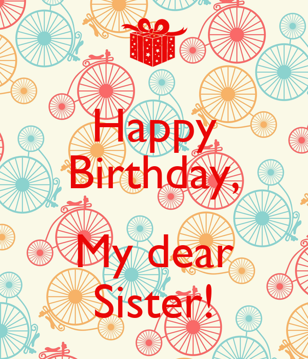 Happy Birthday My Dear Sister Poster Gino Keep Calm O Matic